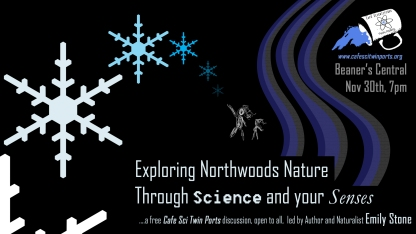 Nov 2017: Exploring Northwoods Nature Through Science and Your Senses - Stone