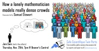 Nov 2018: How a lonely Mathematician models really dense crowds - Stewart